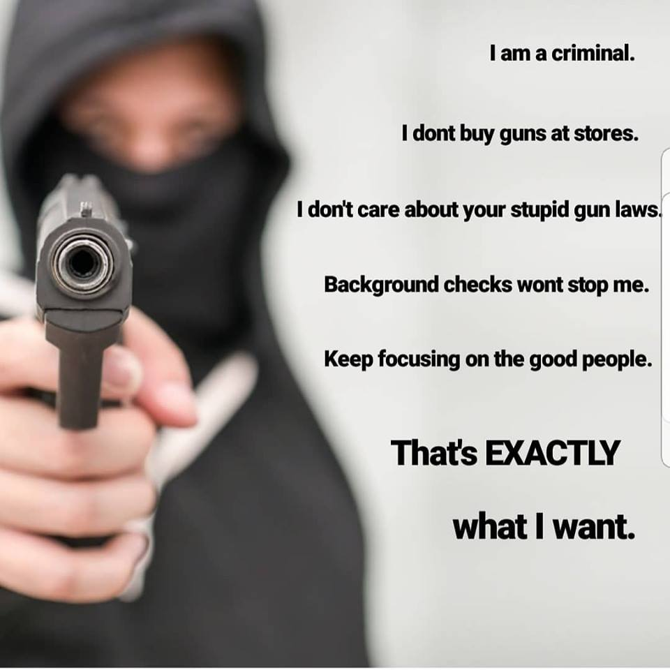 Criminals want more gun control